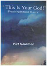 This is Your God (Preaching Biblical history) By Piet Houtman
